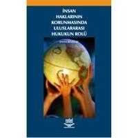 İnsan Haklarının Korunmasında Uluslararası Hukukun Rolü