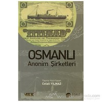 Osmanlı Anonim Şirketleri-Celali Yılmaz