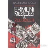 Ermeni Meselesi ve Zulümler
