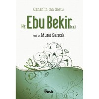 Canan`ın Can Dostu HZ. EBU BEKİR (r.a.)