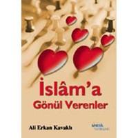 İslam`a Gönül Verenler