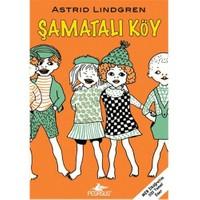 Şamatalı Köy - Astrid Lindgren
