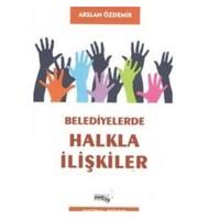 Belediyelerde Halkla İlişkiler-Arslan Özdemir
