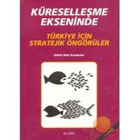 Küreselleşme Ekseninde Türkiye İçin Stratejik Öngörüler