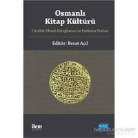 Osmanlı Kitap Kültürü - Cârullah Efendi Kütüphanesi Ve Derkenar Notları-Kolektif