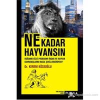 Ne Kadar Hayvansın-Kerem Köseoğlu