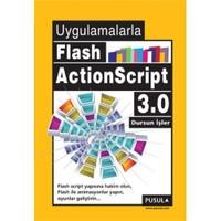 Uygulamalarla Flash ActionScript 3.0 - Dursun İşler