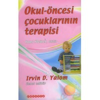 Okul Öncesi Çocuklarının Terapisi - Irvin D. Yalom