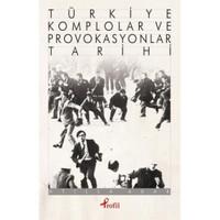 Türkiye Komplolar Ve Provokasyonlar Tarihi