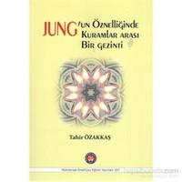 Jung un Özelliğinde Kuramlar Arası Bir Gezinti