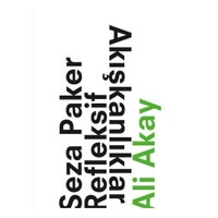 Seza Paker Refleksif Akışkanlıklar-Ali Akay