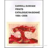 Carroll Dunham Prints: Catalogue Raisonne, 1984–2006
