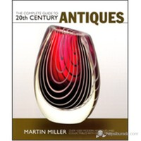 The Complete Guide To 20Th Century Antiques-Martin Miller