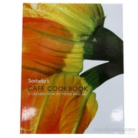 Sotheby's Cafe Cookbook: A Celebration of Food and Art - Laura Greenwood