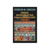 Osmanlı İmparatorluğu'Nun Kuruluş Ve Yükseliş Tarihi (1300-1600) - Feridun M. Emecen
