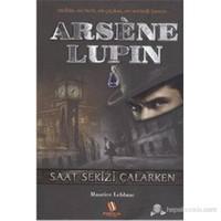 Arsene Lupin Saat Sekizi Çalarken-Maurice Leblanc