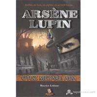Arsene Lupin Otuz Mezarlı Ada-Maurice Leblanc