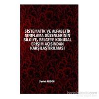 Sistematik Ve Alfabetik Sınıflama Düzenlerinin Bilgiye Belgeye Konusal Erişim Açısından Karşılaştırı-Sedat Aksoy