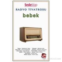 Radyo Tiyatrosu - Bebek - Sabahattin Yaşar