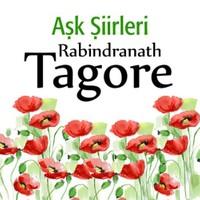 Aşk Şiirleri - Rabindranath Tagore - Rabindranath Tagore