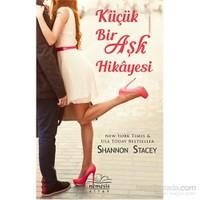 Küçük Bir Aşk Hikayesi-Shannon Stacey