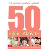 4-5 Yaş Arası Çocuklarla Yapılacak 50 Eğitici Aktivite - Sally Featherstone