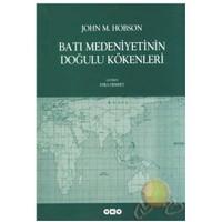 Batı Medeniyetinin Doğulu Kökenleri-John M. Hobson