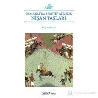 Osmanlı'Da Sportif Atıcılık-Nişan Taşları-M. Şinasi Acar