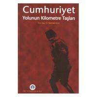 Cumhuriyet Yolunun Kilometre Taşları - Mehmet Kılıç