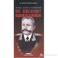 İkinci Dünya Harbinde Rus Genelkurmay Başkanlığı Karargahı-Sergey Matveeviç Stemenko