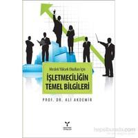 İşletmeciliğin Temel Bilgileri (Meslek Yüksek Okulları İçin)-Ali Akdemir