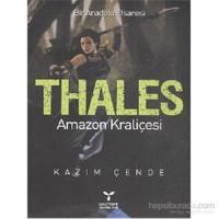 Bir Anadolu Efsanesi Thales Amazon Kraliçesi-Kazım Çende