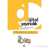 Dijital Yayıncılık - Dijital Kitap Ve Dergi Sektörü İçin Bir Başlangıç-Frania Hall