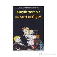Küçük Vampir Ve Son Değişim-Angela Sommer-Bodenburg