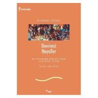 Devrimci Hayaller - Rus Devriminde Deneysel Yaşam ve Ütopyacı Vizyon - Richard Stites