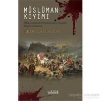 Müslüman Kıyımı Dünya Tarihinde Müslümanların Uğradığı Büyük Katliamlar