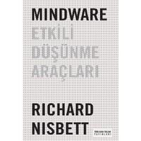 Mindware: Etkili Düşünme Araçları - Richard Nisbett