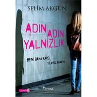 Adın Adın Yalnızlık-Selim Akgün