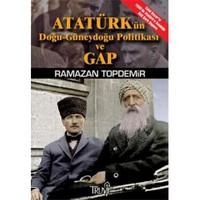 Atatürk'ün Doğu - Güneydoğu Politikası Ve Gap