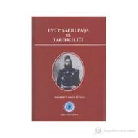 Eyüp Sabri Paşa Ve Tarihçiliği-Mehmet Akif Fidan