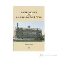 Imperialismus Und Die Orientalische Frage / Deutsch-Türkische Beziehungen (1871-1908)-Mustafa Gencer