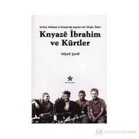 Knyaze İbrahim ve Kürtler - (Serhed, Kafkasya ve Diasporada yaşamın adı: Sürgün, Özlem)