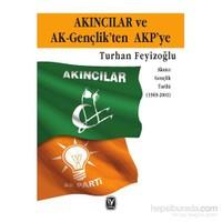 Akıncılar Ve Ak-Gençlik'Ten Akp'Ye Akıncı Gençlik Tarihi (1969-2001)-Turhan Feyizoğlu