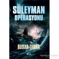 Süleyman Operasyonu-Burak Turna