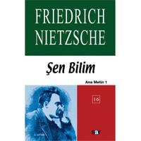 Şen Bilim-Ana Metin-1-Friedrich Wilhelm Nietzsche