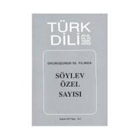 Türk Dili Sayı 314: Okunuşunun 50. Yılında Söylev Özel Sayısı-Kolektif