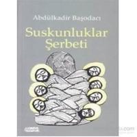 Suskunlar Şerbeti-Abdülkadir Başodacı