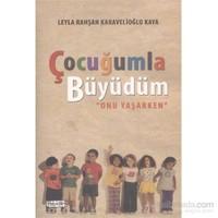Ocuğumla Büyüdüm-Leyla Rahşan Karavelioğlu Kaya