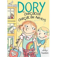 Dory Ve Gerçekten Gerçek Bir Arkadaş - Abby Hanlon