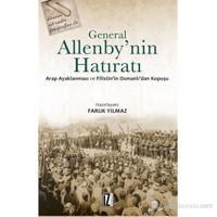 General Allenby'Nin Hatıratı - (Arap Ayaklanması Ve Filistin'İn Osmanlı'Dan Kopuşu)-Kolektif